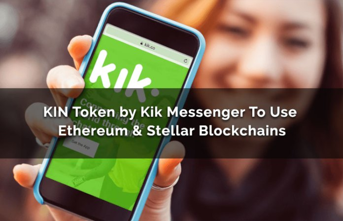 KIN-Token-by-Kik-Messenger-To-Use-Ethereum-Stellar-Blockchains